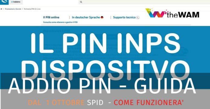 Inps Pin addio. Dal 1 ottobre sarà sostituito dallo Spid. La guida per adattarsi alla transizione.