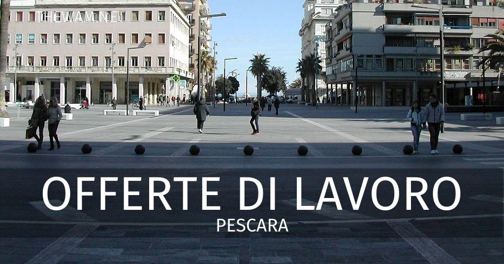 Offerte di lavoro Pescara e provincia: annunci sempre ...