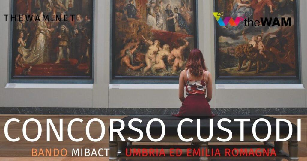 Mibact concorsi Umbria per custodi. Il bando