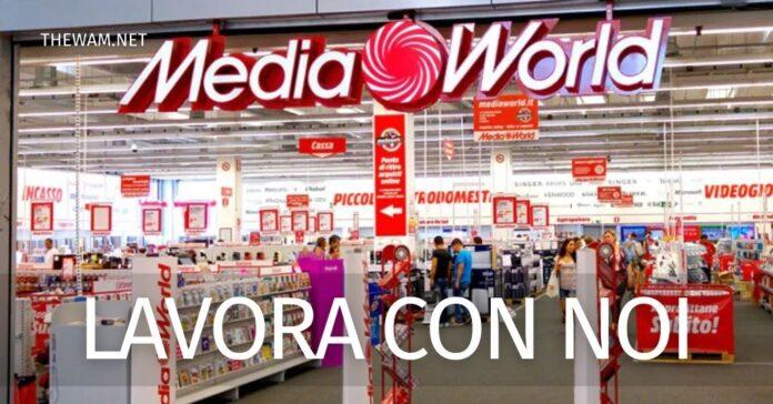 Mediaworld, lavora con noi. Posizioni aperte in tutta italia
