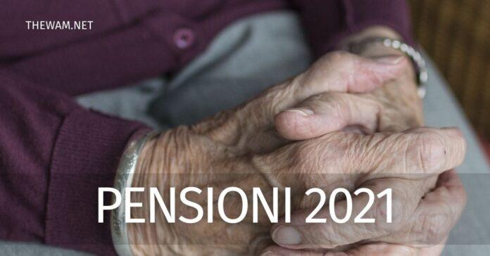 Pensioni 2021: calcolo e requisiti. Le ultime news dalla Manovra