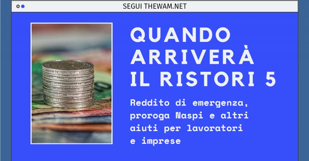 Quando arriva il Ristori 5 con reddito di emergenza, Naspi e altri aiuti.