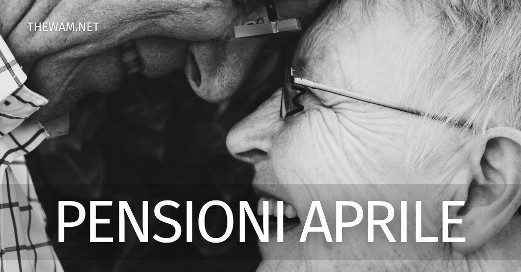 Pensioni aprile 2021: pagamento anticipato a marzo. Date