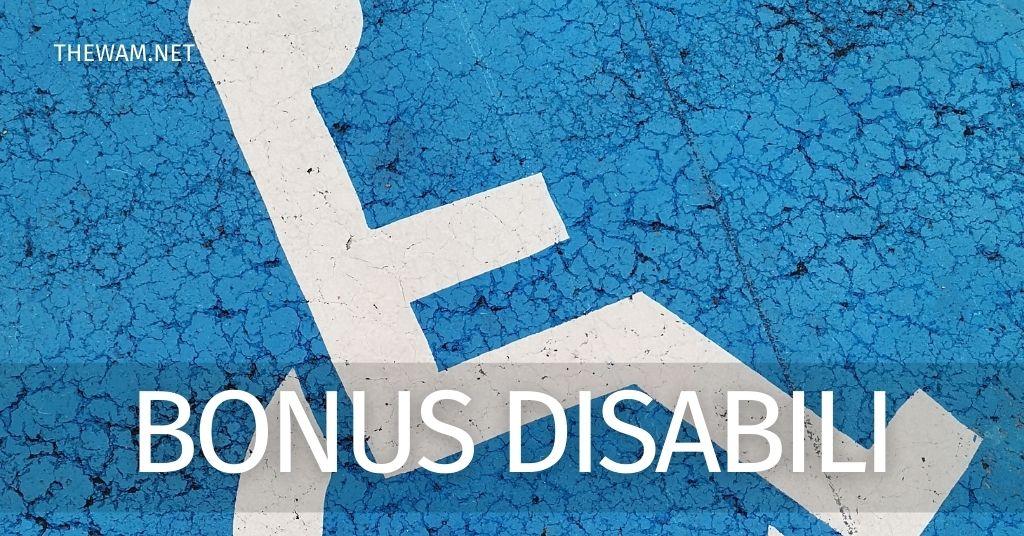 Bonus disabili 2021: tutti quelli disponibili e in arrivo