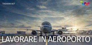Come lavorare in aeroporto: i ruoli ricercati