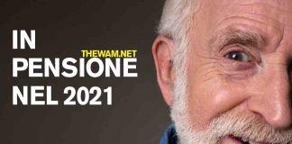 Pensione 2021, requisiti, scivoli e deroghe