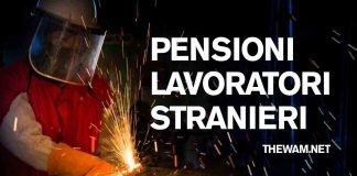 Pensione lavoratori stranieri anche per i rimpatriati
