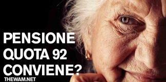 Pensione quota 92: cos'è e se conviene davvero