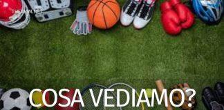Sport in tv oggi: il programma completo di oggi