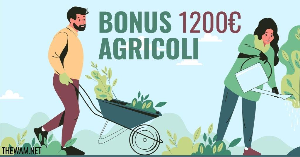 Bonus agricoli 2021 confermato. Importo e requisiti