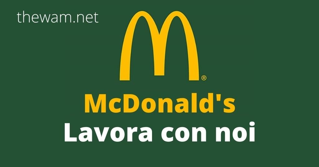 McDonald's lavora con noi, come candidarsi da nord a sud
