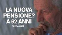 In pensione a 62 anni, ma solo con il contributivo