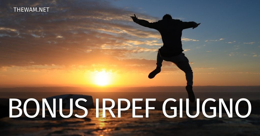 Pagamento Bonus Irpef 100 euro giugno 2021: quando arriva?