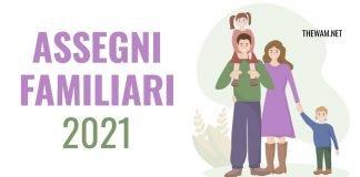 Assegni familiari 2021: via alle domande. Tabelle e importi