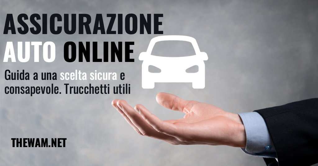 Assicurazione auto online sicura come scegliere rischi