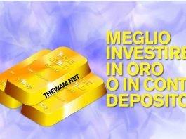 Meglio investire in un conto deposito o in oro?