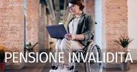 Pensione di invalidità malattie e percentuali: quando e a cosa si ha diritto