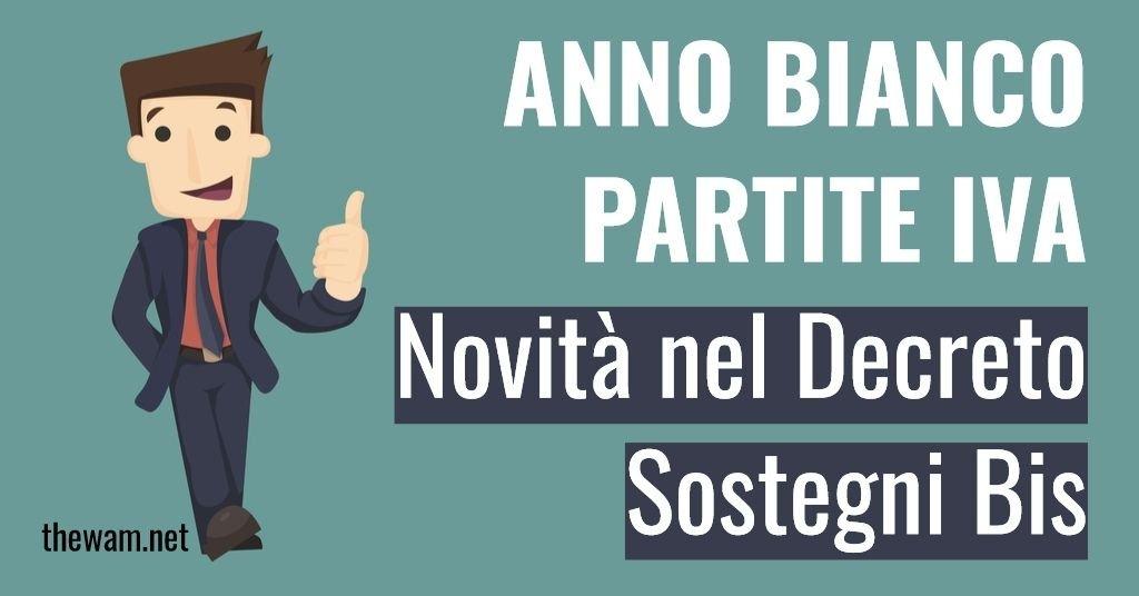 Anno Bianco Partite IVA, news Sostegni Bis: ecco cosa cambia