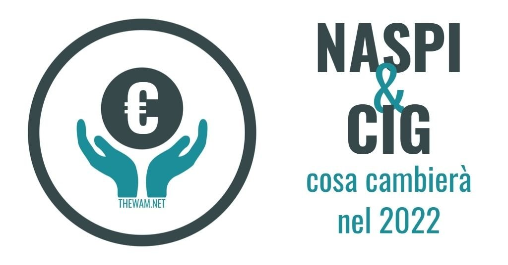 Naspi e CIG, pochi soldi: riforma solo nel 2022. Il progetto
