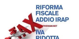 Riforma fiscale, cambia l'Iva e addio Irap