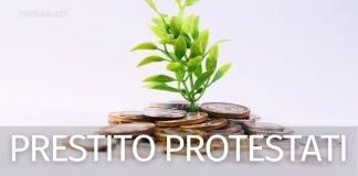 Prestiti a protestati: quante e quali possibilità ci sono