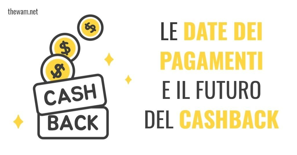 Cashback e Super Cashback, date di pagamento