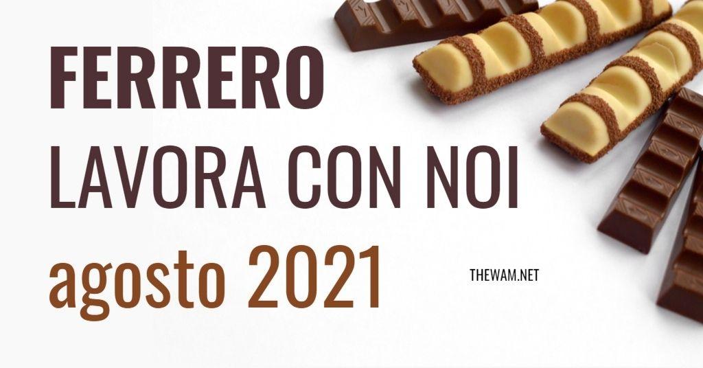 Ferrero lavora con noi: posizioni aperte a agosto 2021