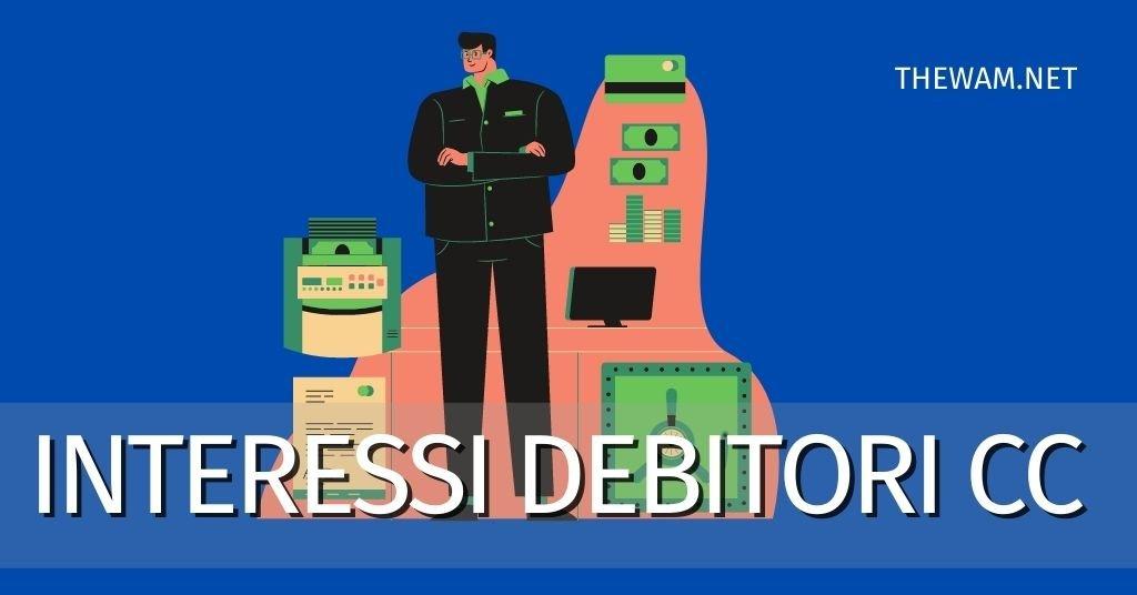 Interessi debitori del conto corrente: quali rischi corro?