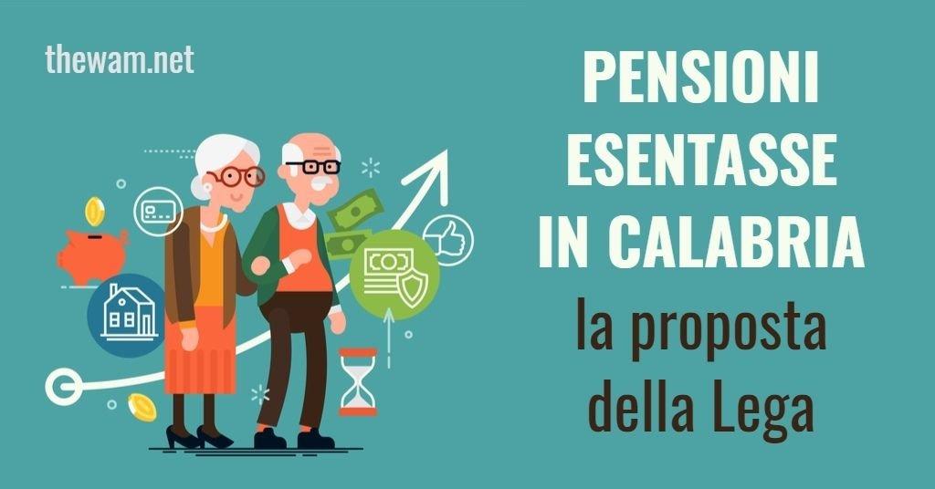 Pensione senza tasse in Calabria, la pazza idea della Lega