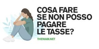 Cosa fare se non posso pagare le tasse?