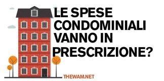 Le spese condominiali vanno in prescrizione?