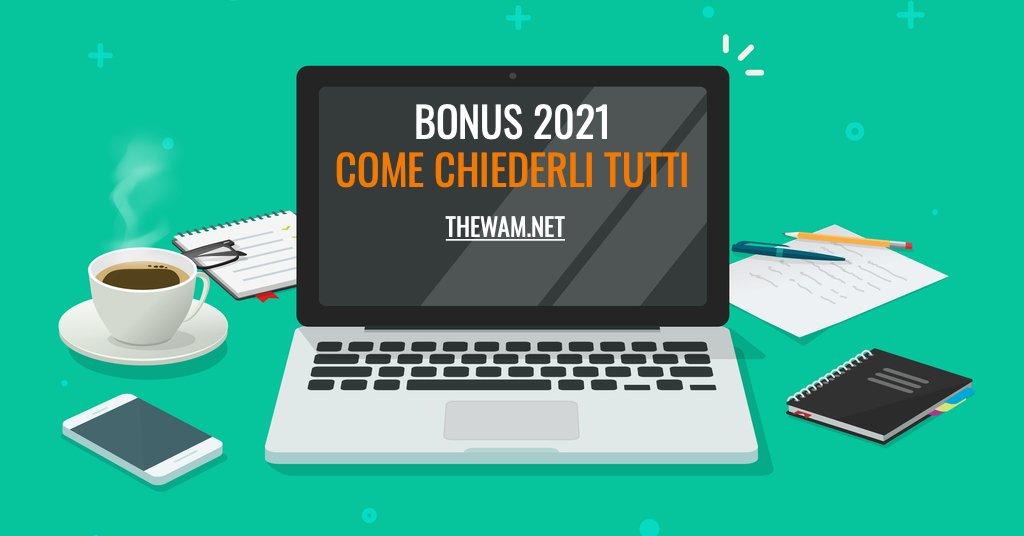 bonus 2021 agevolazioni scadenze come fare domanda