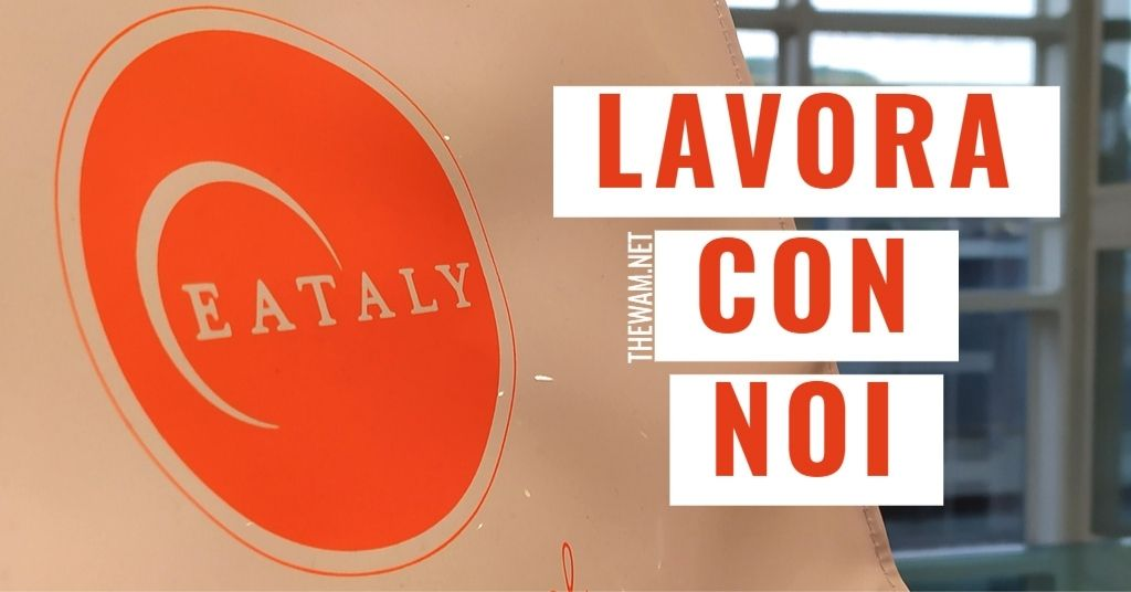 Eataly lavora con noi: posizioni aperte a settembre 2021