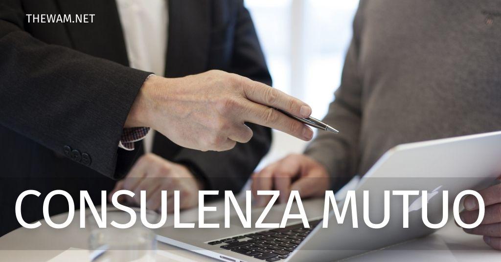 Consulenza mutuo: consigli semplici per scegliere bene