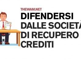 Difendersi dalle società di recupero crediti, ecco come