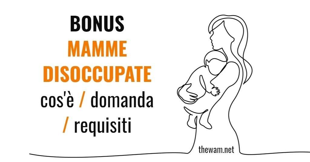 Bonus mamme disoccupate: fino a quando posso chiederlo?