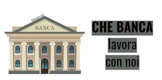 Che Banca lavora con noi: posizioni aperte a ottobre 2021
