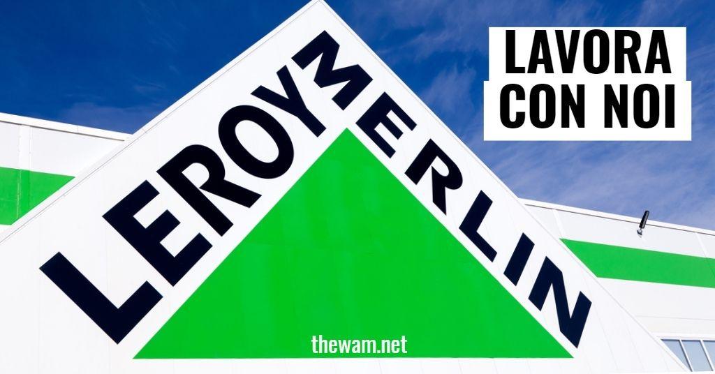Leroy Merlin lavora con noi: posizioni aperte a ottobre 2021