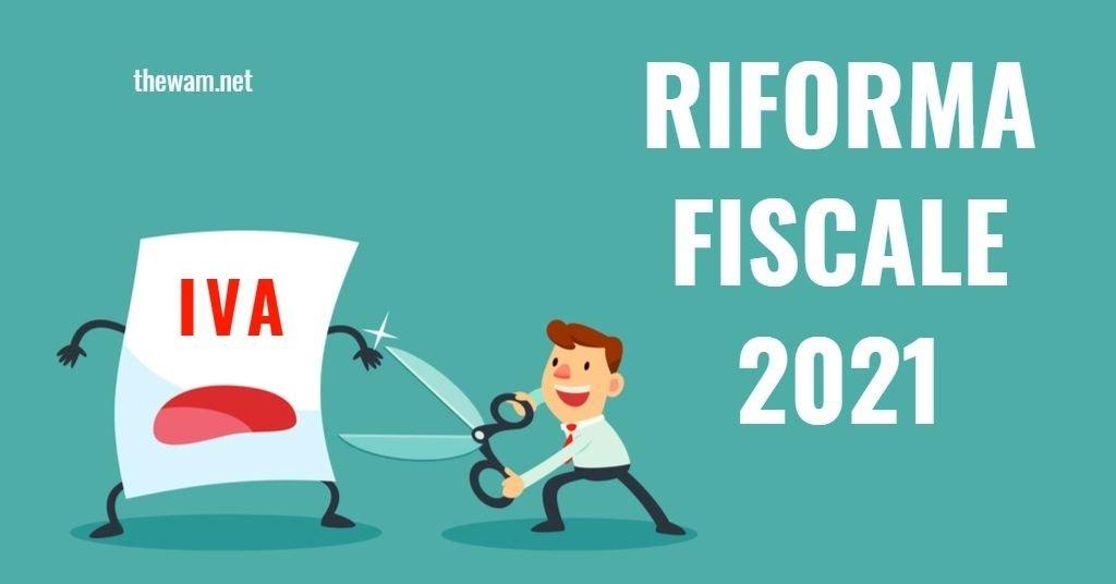 Riforma fiscale 2021, riduzione dell'Iva. Oggi il Cdm